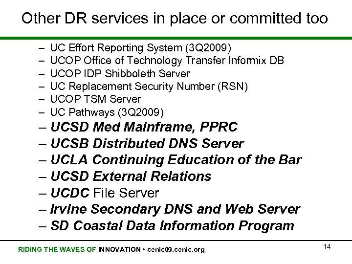 Other DR services in place or committed too – – – UC Effort Reporting