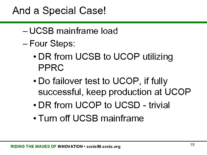 And a Special Case! – UCSB mainframe load – Four Steps: • DR from