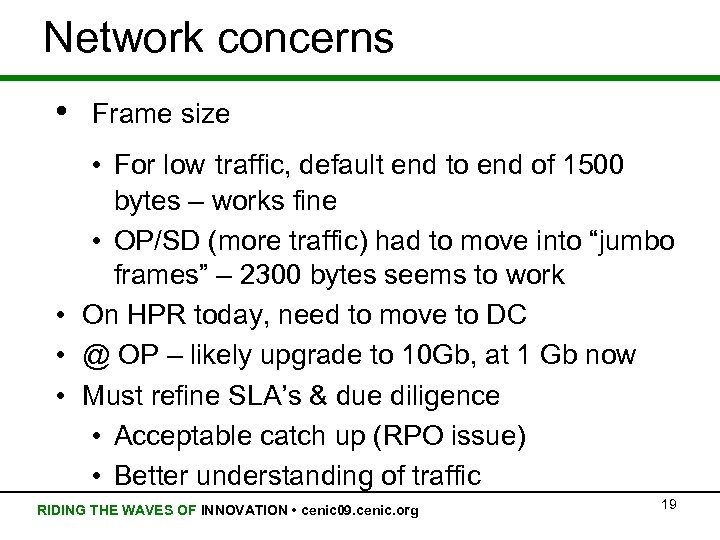 Network concerns • Frame size • For low traffic, default end to end of