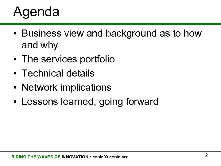 Agenda • Business view and background as to how and why • The services