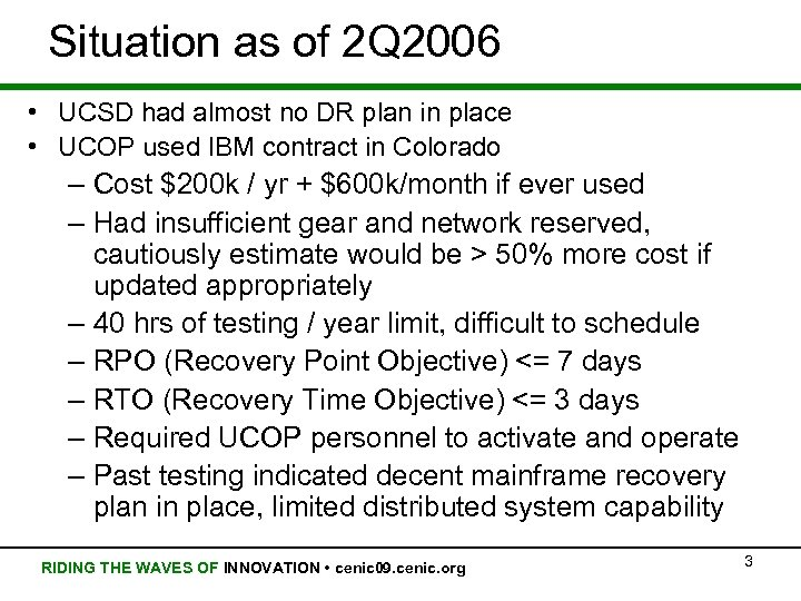 Situation as of 2 Q 2006 • UCSD had almost no DR plan in