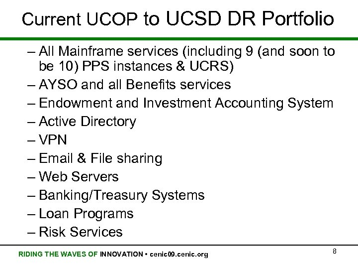 Current UCOP to UCSD DR Portfolio – All Mainframe services (including 9 (and soon