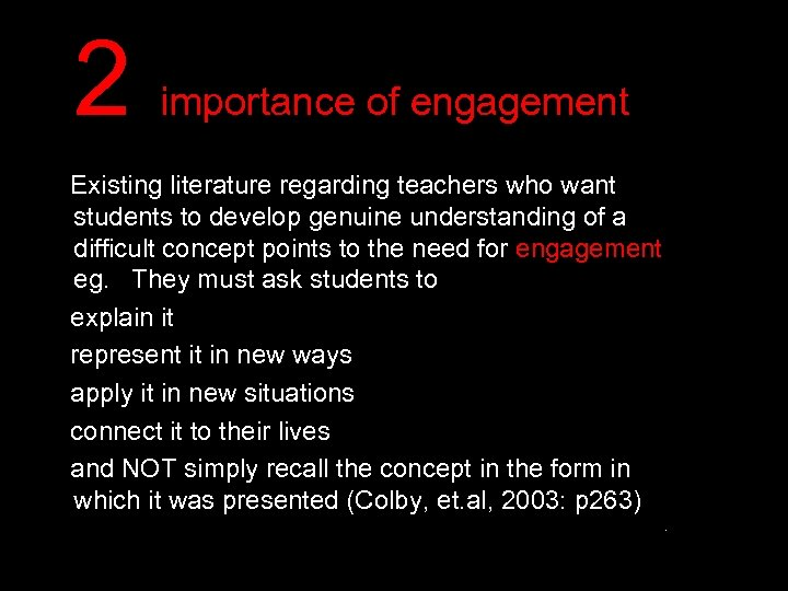 2 importance of engagement Existing literature regarding teachers who want students to develop genuine