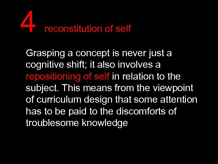 4 reconstitution of self Grasping a concept is never just a cognitive shift; it