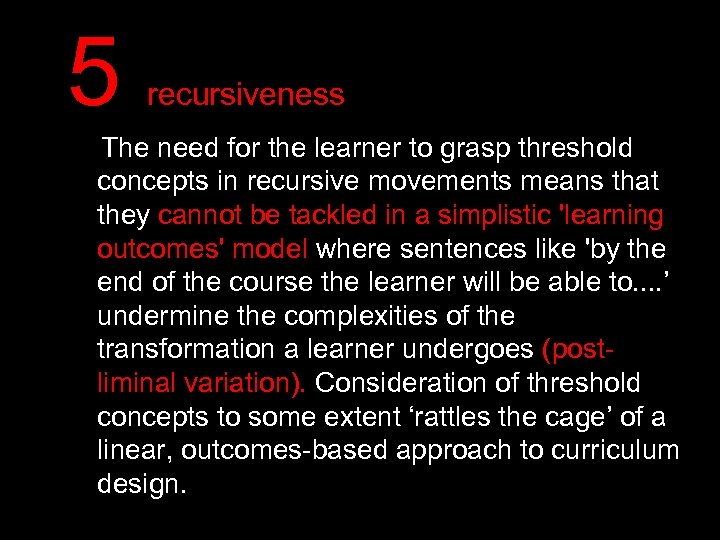 5 recursiveness The need for the learner to grasp threshold concepts in recursive movements