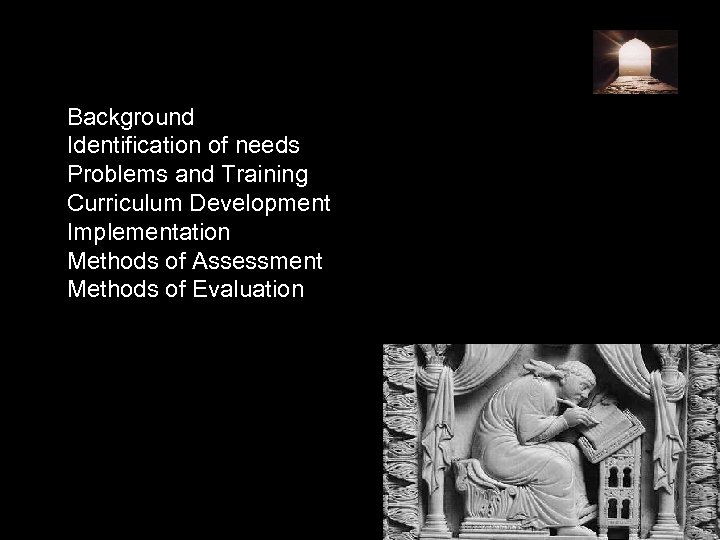 Background Identification of needs Problems and Training Curriculum Development Implementation Methods of Assessment Methods