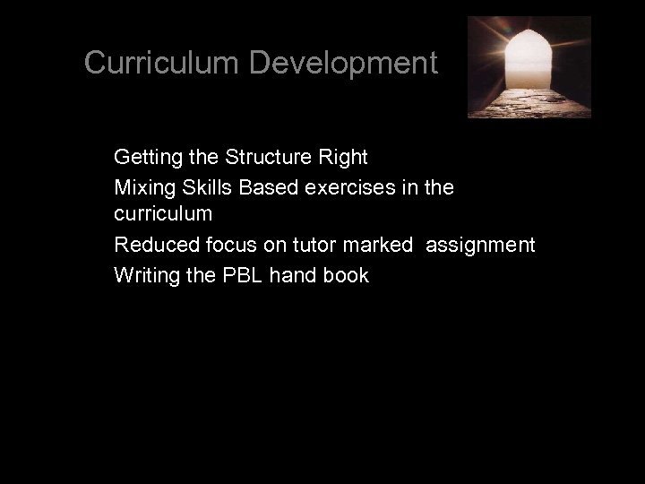 Curriculum Development Getting the Structure Right Mixing Skills Based exercises in the curriculum Reduced