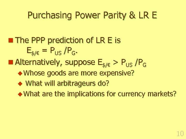 Purchasing Power Parity & LR E n The PPP prediction of LR E is