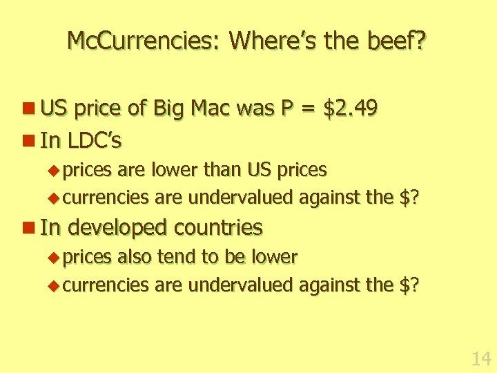 Mc. Currencies: Where's the beef? n US price of Big Mac was P =