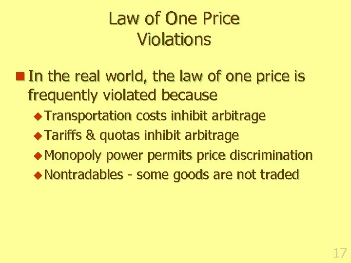 Law of One Price Violations n In the real world, the law of one