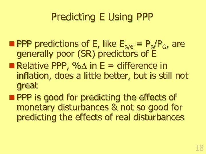 Predicting E Using PPP n PPP predictions of E, like E$/€ = P$/PG, are