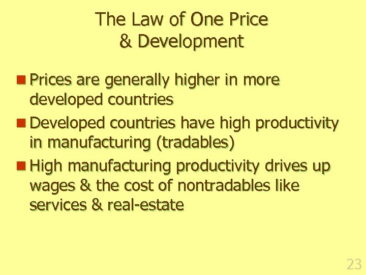 The Law of One Price & Development n Prices are generally higher in more