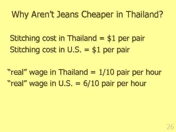 Why Aren't Jeans Cheaper in Thailand? Stitching cost in Thailand = $1 per pair