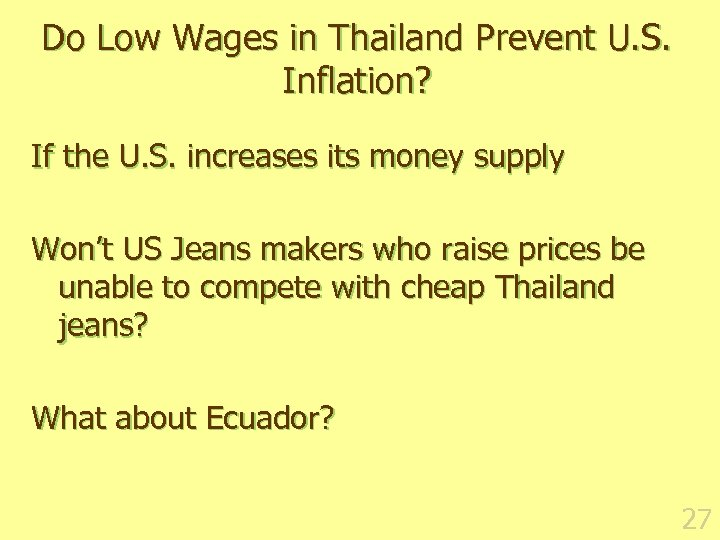 Do Low Wages in Thailand Prevent U. S. Inflation? If the U. S. increases