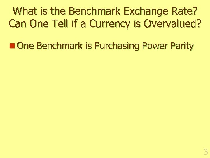 What is the Benchmark Exchange Rate? Can One Tell if a Currency is Overvalued?