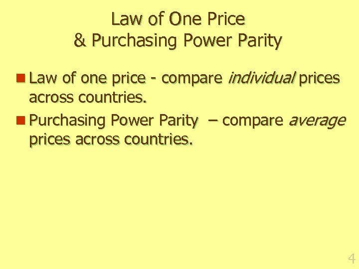 Law of One Price & Purchasing Power Parity n Law of one price -