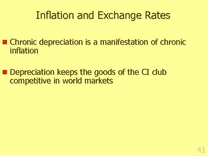 Inflation and Exchange Rates n Chronic depreciation is a manifestation of chronic inflation n