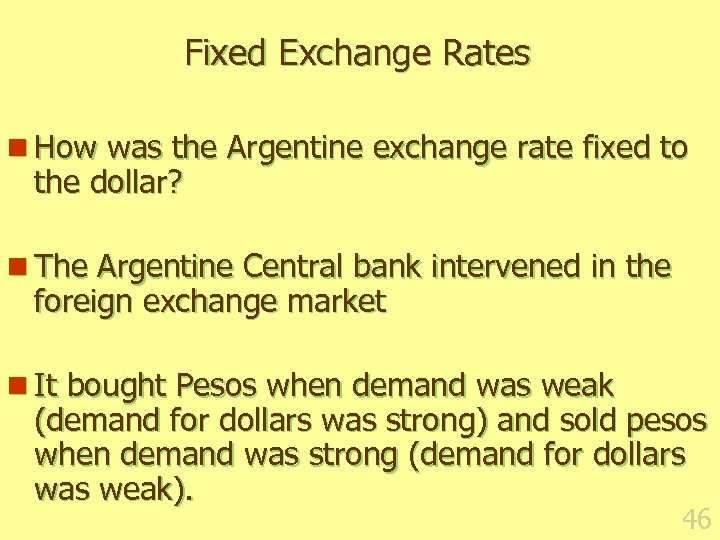 Fixed Exchange Rates n How was the Argentine exchange rate fixed to the dollar?