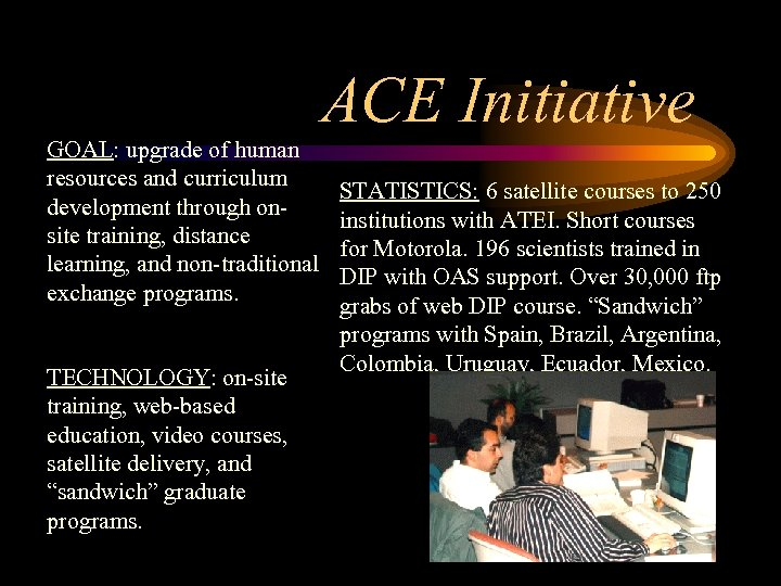 ACE Initiative GOAL: upgrade of human resources and curriculum development through onsite training, distance