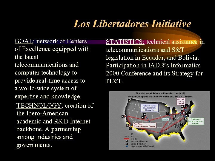Los Libertadores Initiative GOAL: network of Centers of Excellence equipped with the latest telecommunications