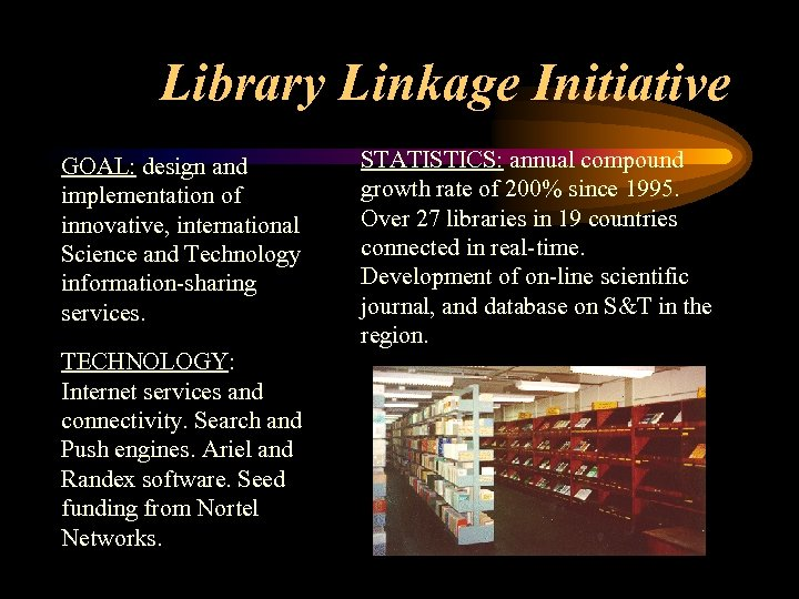 Library Linkage Initiative GOAL: design and implementation of innovative, international Science and Technology information-sharing