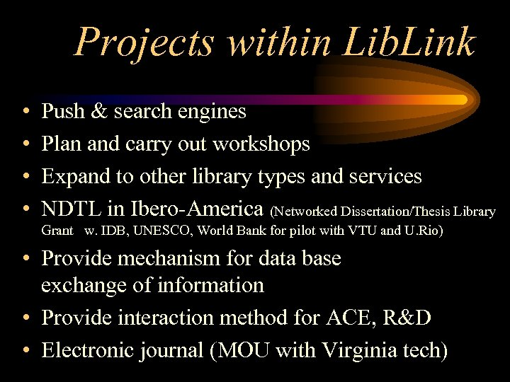 Projects within Lib. Link • • Push & search engines Plan and carry out