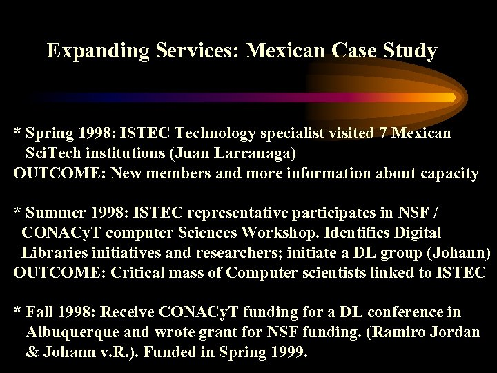 Expanding Services: Mexican Case Study * Spring 1998: ISTEC Technology specialist visited 7 Mexican