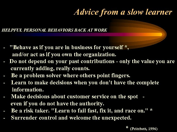 Advice from a slow learner HELPFUL PERSONAL BEHAVIORS BACK AT WORK -