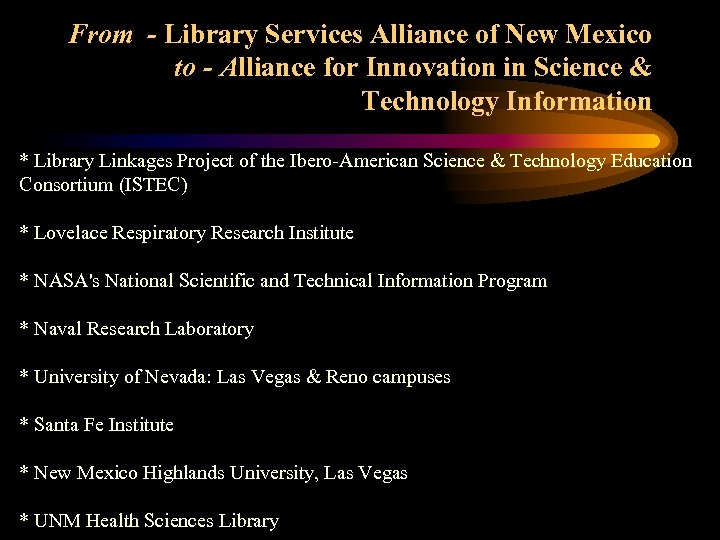 From - Library Services Alliance of New Mexico to - Alliance for Innovation in