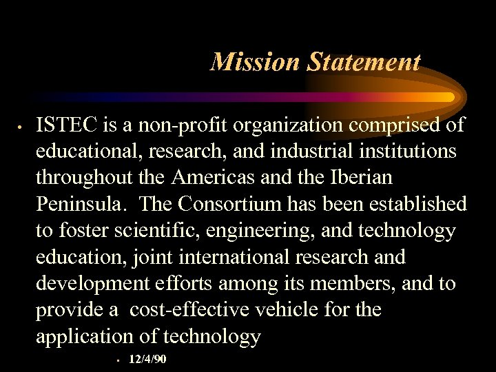 Mission Statement • ISTEC is a non-profit organization comprised of educational, research, and industrial