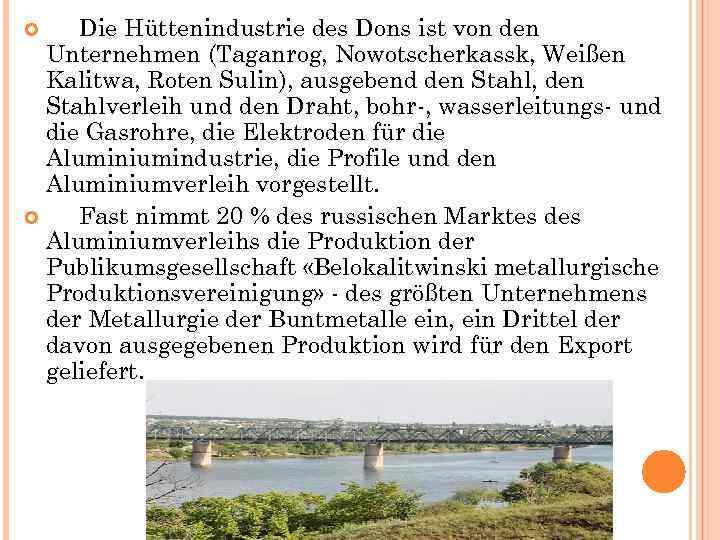 Die Hüttenindustrie des Dons ist von den Unternehmen (Taganrog, Nowotscherkassk, Weißen Kalitwa, Roten Sulin),