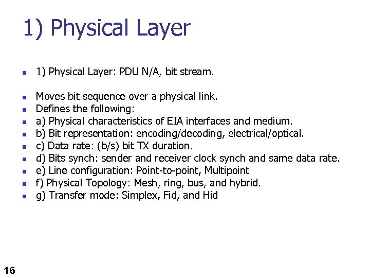 1) Physical Layer n n n n n 16 1) Physical Layer: PDU N/A,