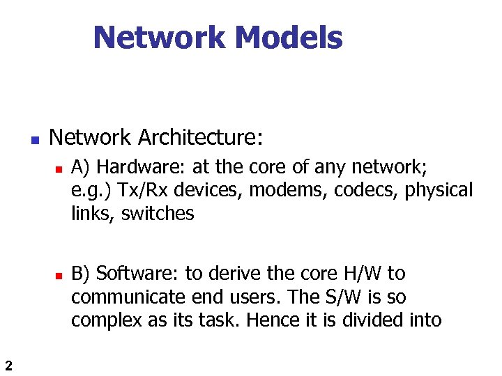 Network Models n Network Architecture: n n 2 A) Hardware: at the core of