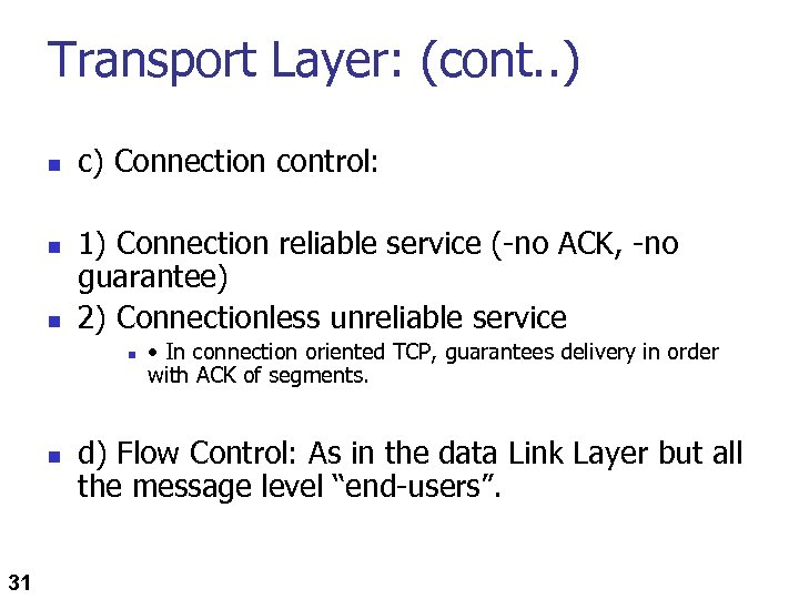 Transport Layer: (cont. . ) n n n c) Connection control: 1) Connection reliable
