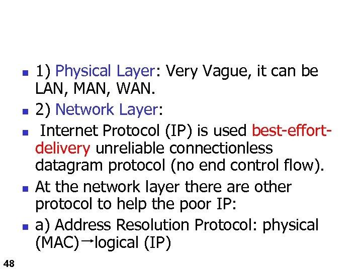 n n n 48 1) Physical Layer: Very Vague, it can be LAN, MAN,