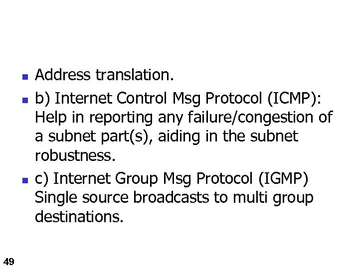n n n 49 Address translation. b) Internet Control Msg Protocol (ICMP): Help in