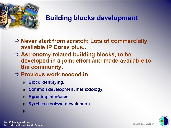 Building blocks development ð Never start from scratch: Lots of commercially available IP Cores