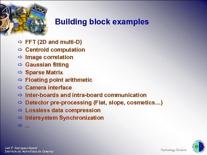 Building block examples ð ð ð FFT (2 D and multi-D) Centroid computation Image