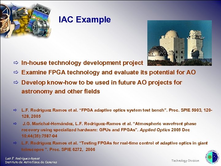 IAC Example ð In-house technology development project ð Examine FPGA technology and evaluate its