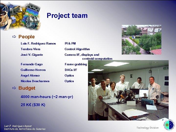 Project team ð People Luis F. Rodriguez Ramos PI & PM Teodora Viera Control