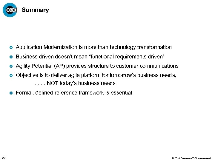 Summary £ Application Modernization is more than technology transformation £ Business driven doesn't mean