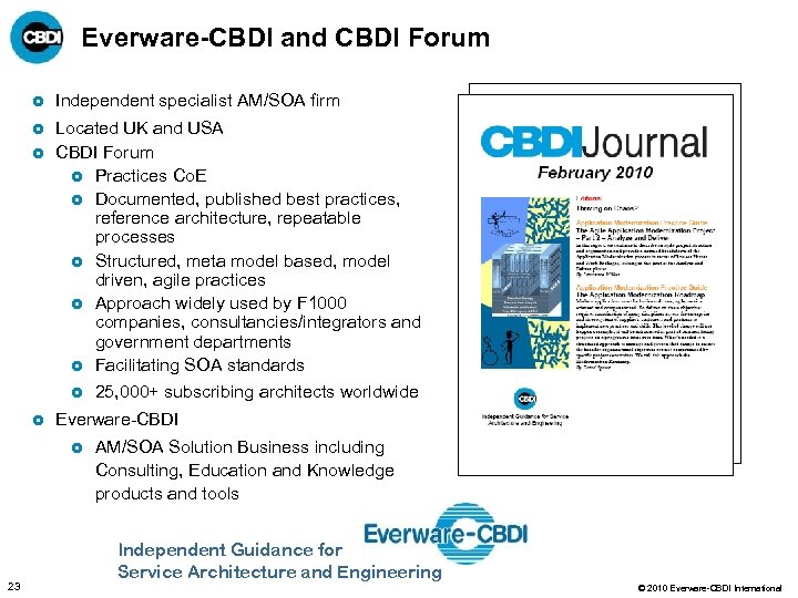 Everware-CBDI and CBDI Forum £ Independent specialist AM/SOA firm £ Located UK and USA