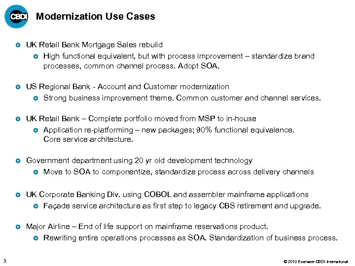 Modernization Use Cases £ £ US Regional Bank - Account and Customer modernization £