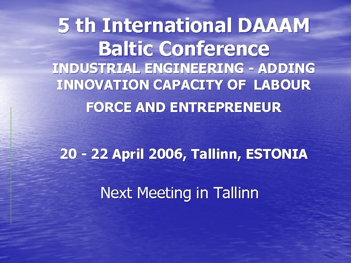 5 th International DAAAM Baltic Conference INDUSTRIAL ENGINEERING - ADDING INNOVATION CAPACITY OF LABOUR