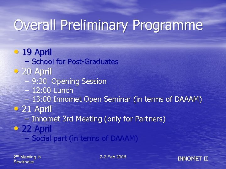 Overall Preliminary Programme • 19 April – School for Post-Graduates • 20 April –