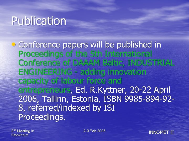 Publication • Conference papers will be published in Proceedings of the 5 th International