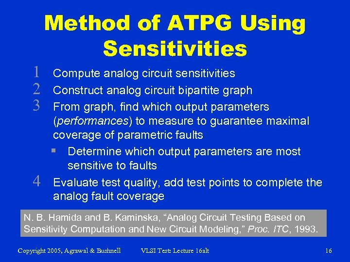 1 2 3 4 Method of ATPG Using Sensitivities Compute analog circuit sensitivities Construct