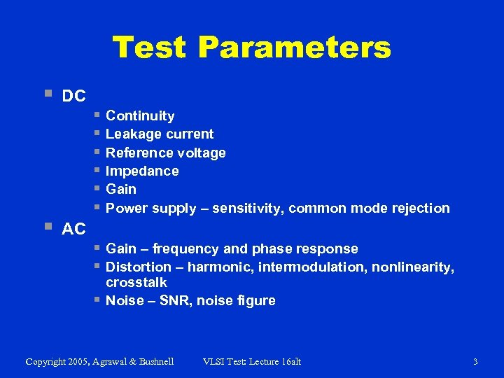 Test Parameters § DC § AC § Continuity § Leakage current § Reference voltage