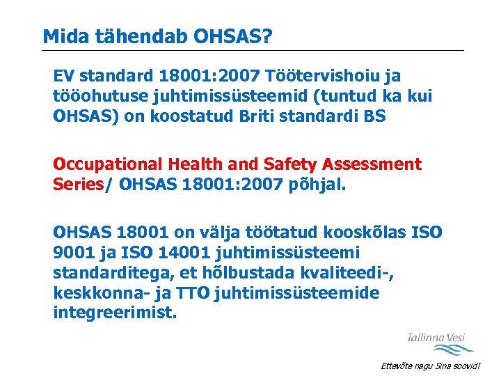 Mida tähendab OHSAS? EV standard 18001: 2007 Töötervishoiu ja tööohutuse juhtimissüsteemid (tuntud ka kui