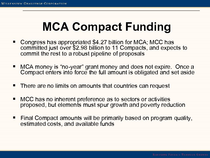 MCA Compact Funding § Congress has appropriated $4. 27 billion for MCA; MCC has